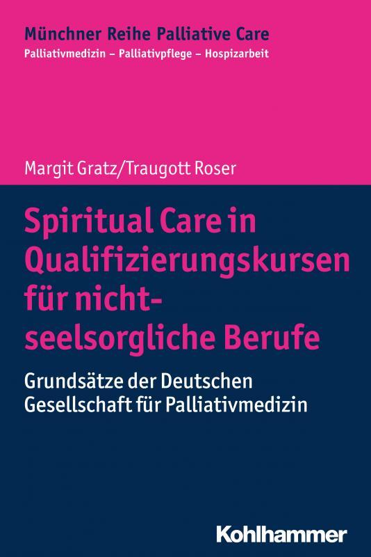 Cover-Bild Spiritual Care in Qualifizierungskursen für nicht-seelsorgliche Berufe