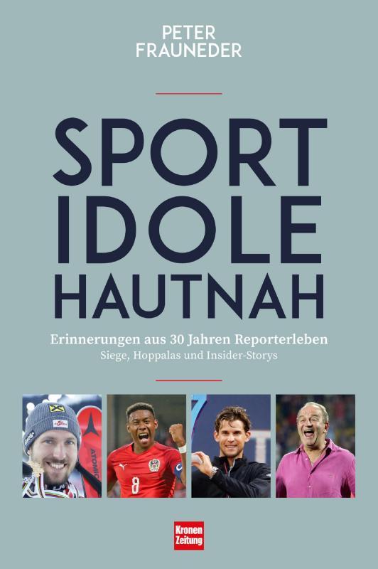 Cover-Bild Sportidole hautnah - Erinnerungen aus 30 Jahren Reporter-Leben