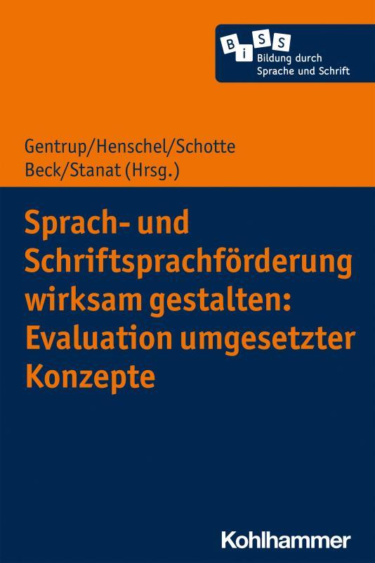 Cover-Bild Sprach- und Schriftsprachförderung wirksam gestalten: Evaluation umgesetzter Konzepte