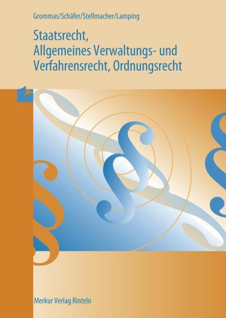 Cover-Bild Staatsrecht und Allgemeines Verwaltungs- und Verfahrensrecht, Ordnungsrecht