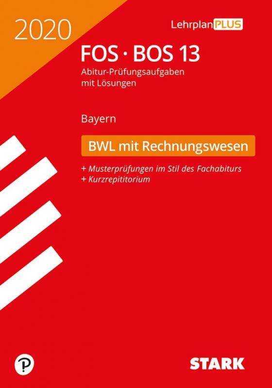 Cover-Bild STARK Abiturprüfung FOS/BOS Bayern 2020 - Betriebswirtschaftslehre mit Rechnungswesen 13. Klasse