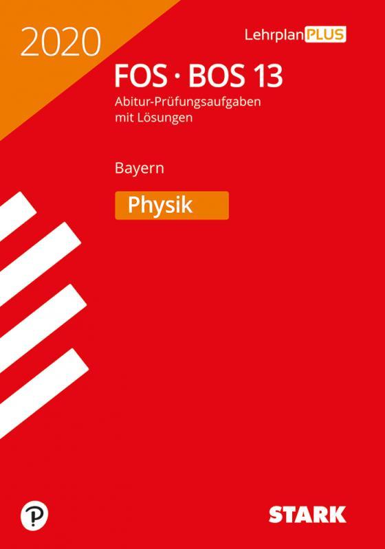 Cover-Bild STARK Abiturprüfung FOS/BOS Bayern 2020 - Physik 13. Klasse