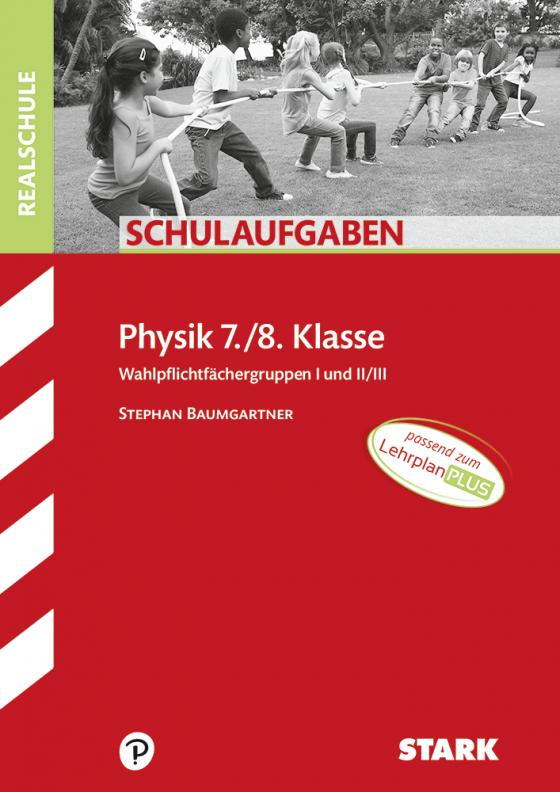Cover-Bild STARK Schulaufgaben Realschule - Physik 7./8. Klasse