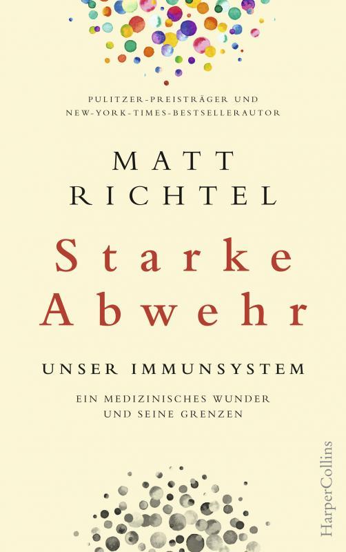 Cover-Bild Starke Abwehr - Unser Immunsystem. Ein medizinisches Wunder und seine Grenzen.
