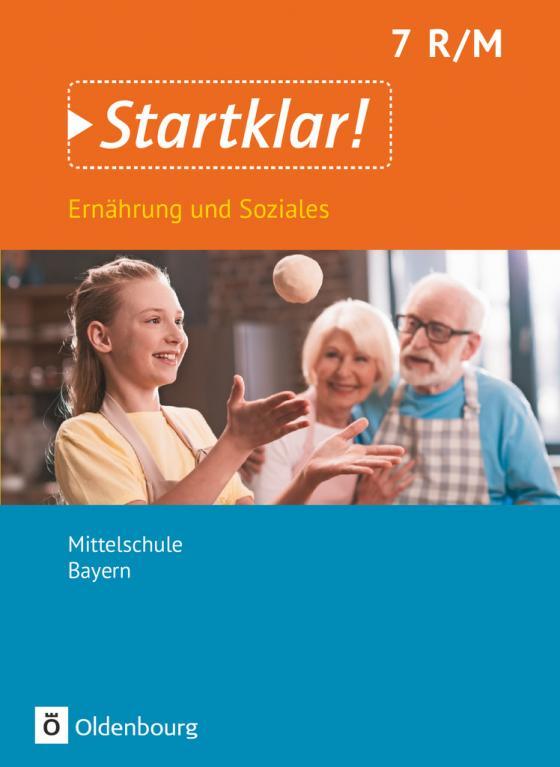 Cover-Bild Startklar! - Ernährung und Soziales - Mittelschule Bayern - 7. Jahrgangsstufe