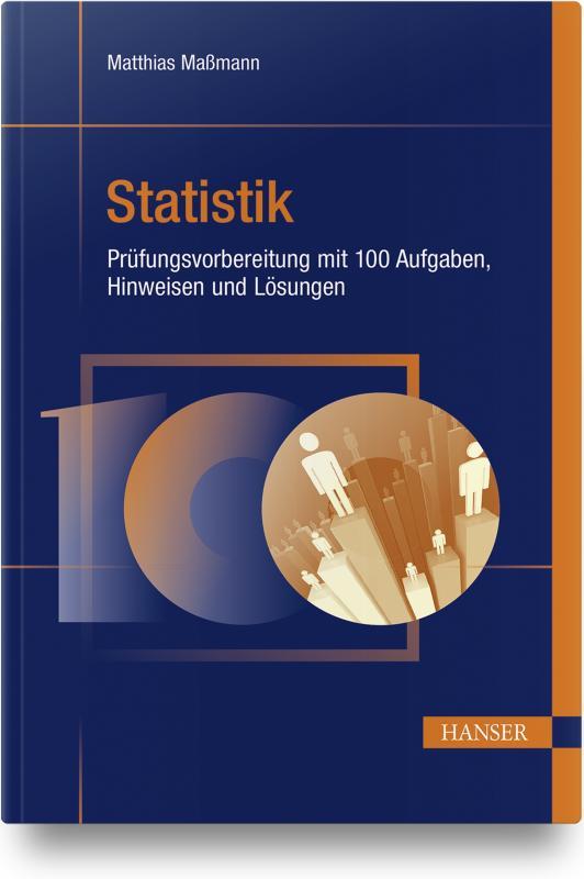 Cover-Bild Statistik - Prüfungsvorbereitung mit 100 Aufgaben, Hinweisen und Lösungen