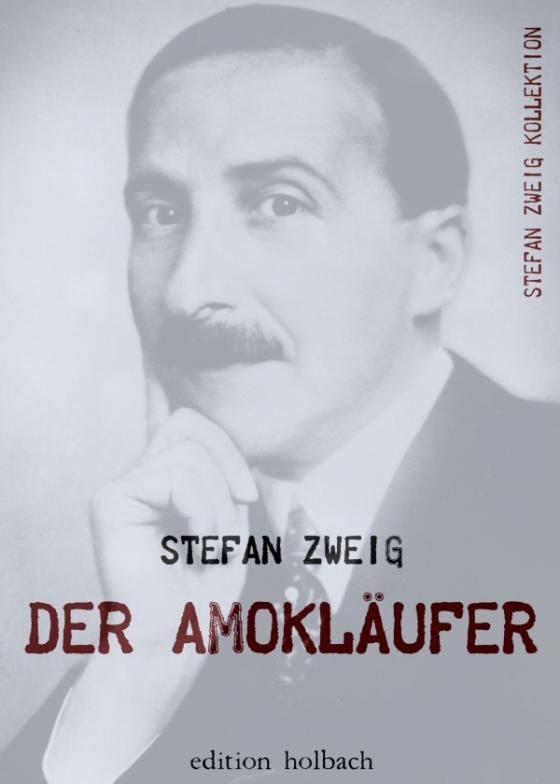 Cover-Bild Stefan Zweig Kollektion / Der Amokläufer