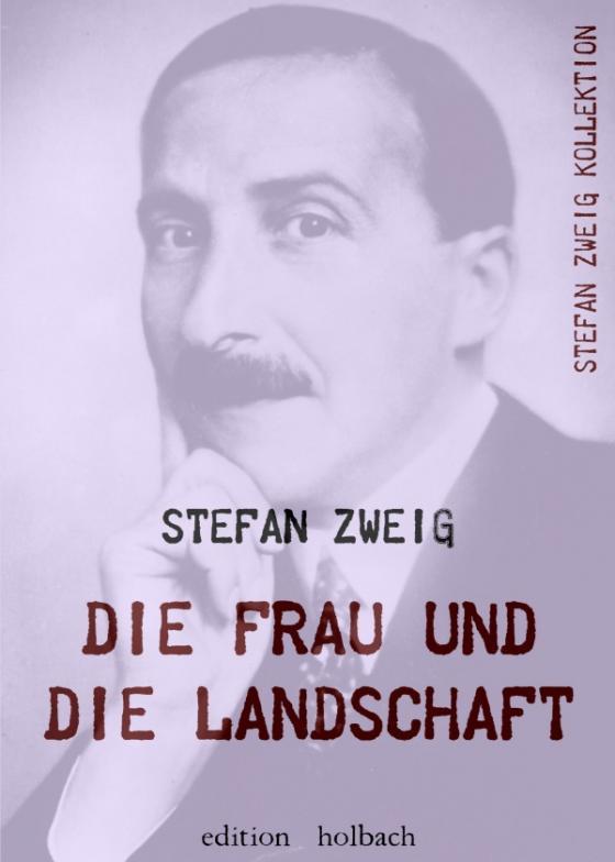 Cover-Bild Stefan Zweig Kollektion / Die Frau und die Landschaft