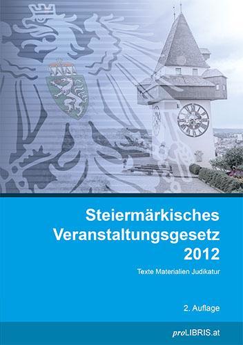 Cover-Bild Steiermärkisches Veranstaltungsgesetz 2012