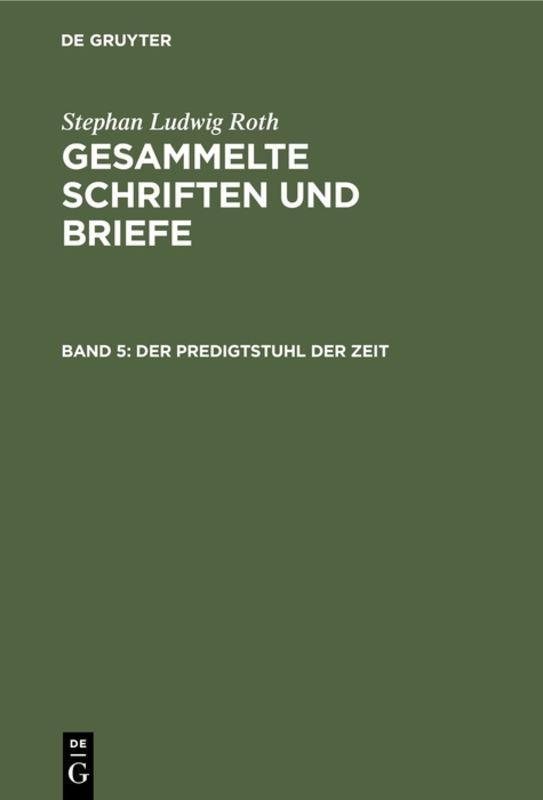 Cover-Bild Stephan Ludwig Roth: Gesammelte Schriften und Briefe / Der Predigtstuhl der Zeit