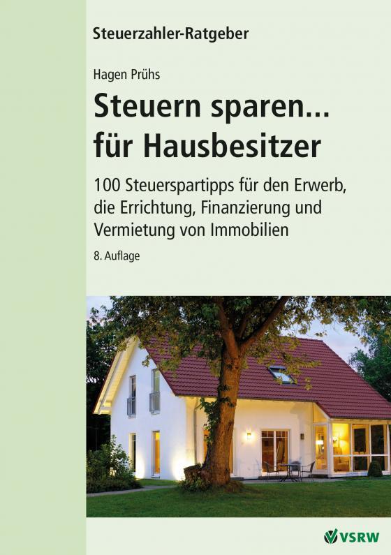 Cover-Bild Steuern sparen... für Hausbesitzer, 8. Auflage