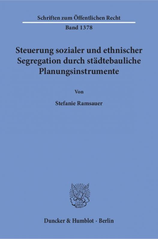 Cover-Bild Steuerung sozialer und ethnischer Segregation durch städtebauliche Planungsinstrumente.
