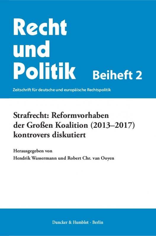 Cover-Bild Strafrecht: Reformvorhaben der Großen Koalition (2013–2017) kontrovers diskutiert.