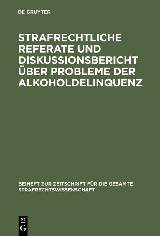 Cover-Bild Strafrechtliche Referate und Diskussionsbericht über Probleme der Alkoholdelinquenz