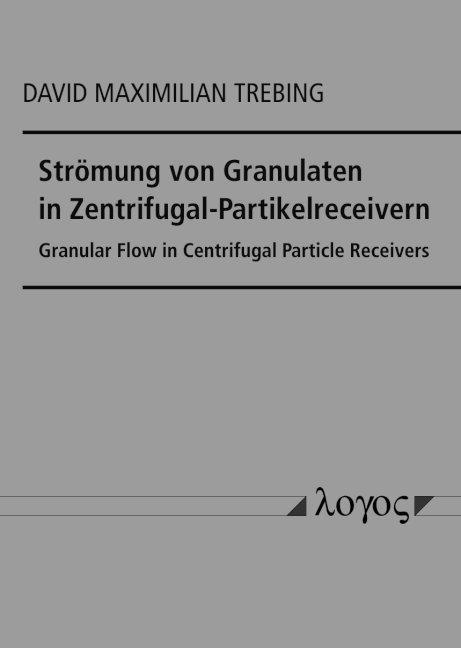 Cover-Bild Strömung von Granulaten in Zentrifugal-Partikelreceivern