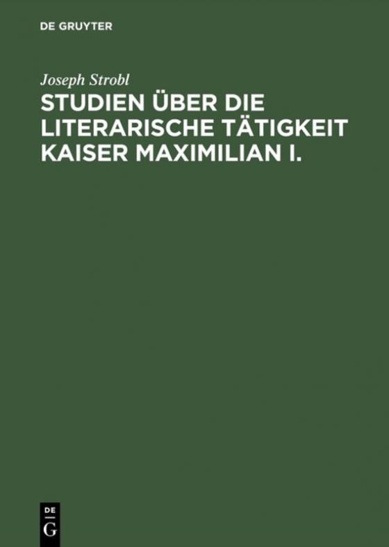 Cover-Bild Studien über die literarische Tätigkeit Kaiser Maximilian I.