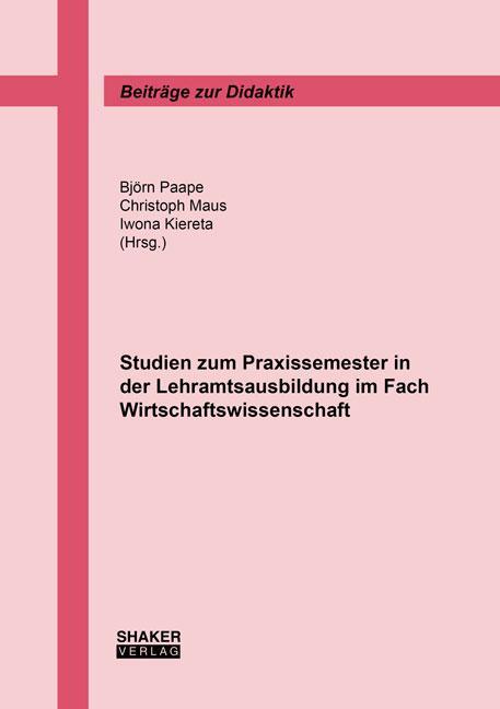 Cover-Bild Studien zum Praxissemester in der Lehramtsausbildung im Fach Wirtschaftswissenschaft