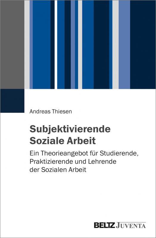 Cover-Bild Subjektivierende Soziale Arbeit