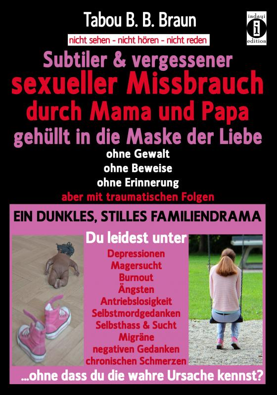 Cover-Bild Subtiler & vergessener sexueller Missbrauch durch Mama und Papa: gehüllt in die Maske der Liebe