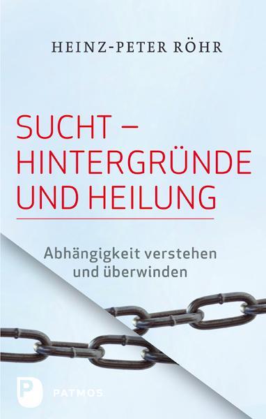 Cover-Bild Sucht - Hintergründe und Heilung