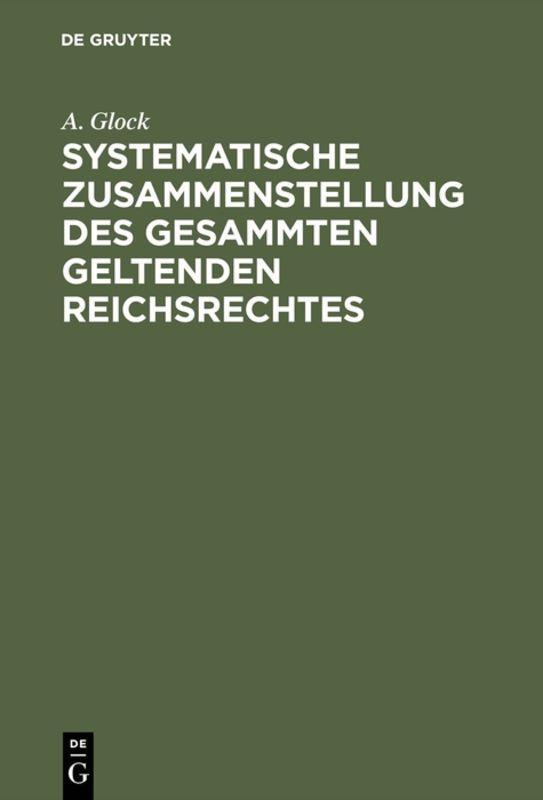 Cover-Bild Systematische Zusammenstellung des gesammten geltenden Reichsrechtes