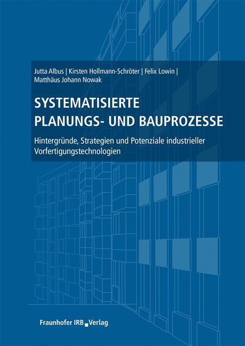 Cover-Bild Systematisierte Planungs- und Bauprozesse.