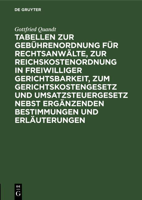 Cover-Bild Tabellen zur Gebührenordnung für Rechtsanwälte, zur Reichskostenordnung in freiwilliger Gerichtsbarkeit, zum Gerichtskostengesetz und Umsatzsteuergesetz nebst ergänzenden Bestimmungen und Erläuterungen