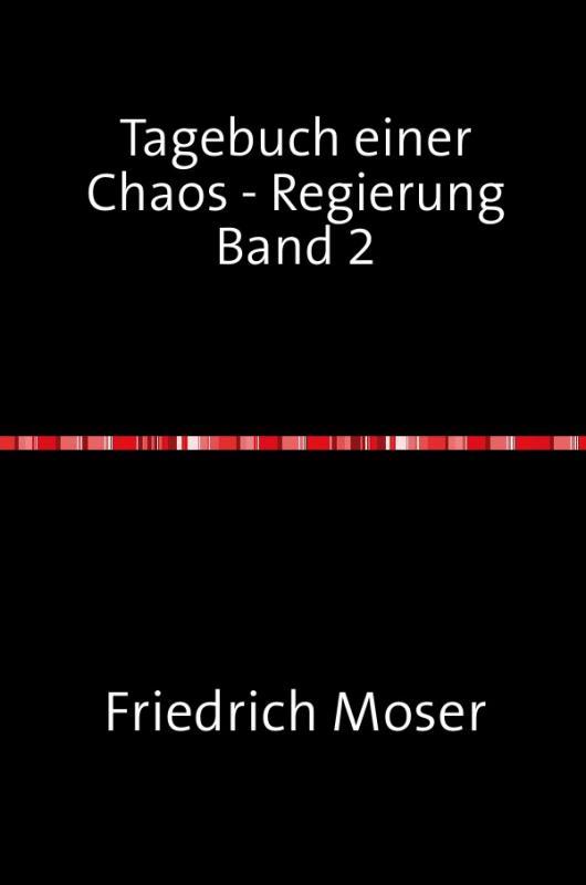 Cover-Bild Tagebuch einer Chaos - Regierung / Tagebuch einer Chaos - Regierung Band 2