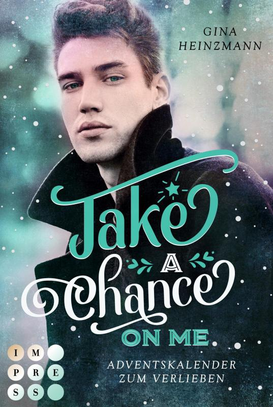 Cover-Bild Take A Chance On Me. Adventskalender zum Verlieben (Take a Chance 1)
