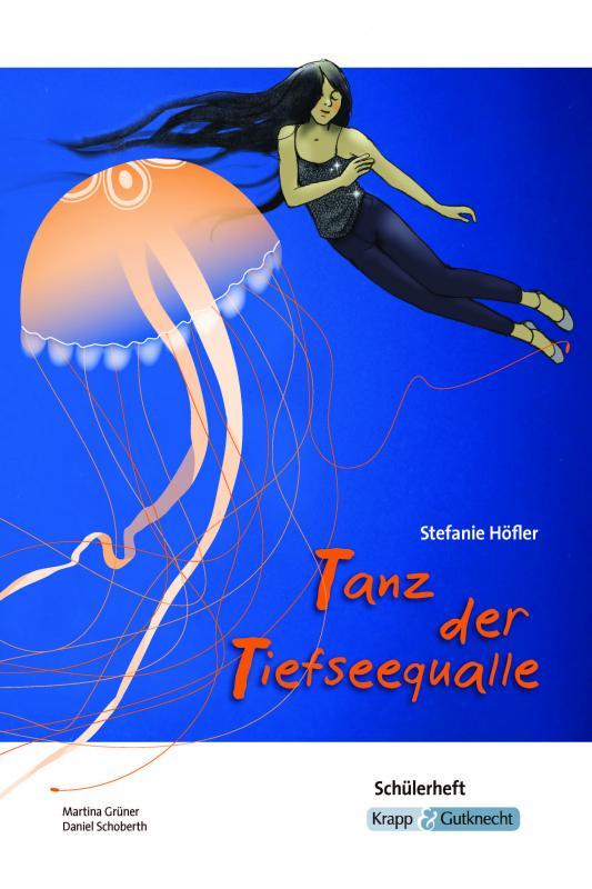 Cover-Bild Tanz der Tiefseequalle Stefanie Höfler - Schülerarbeitsheft