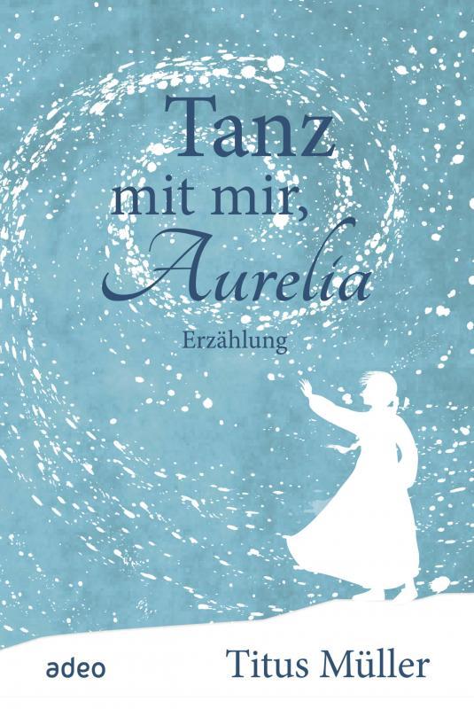 Cover-Bild Tanz mit mir, Aurelia