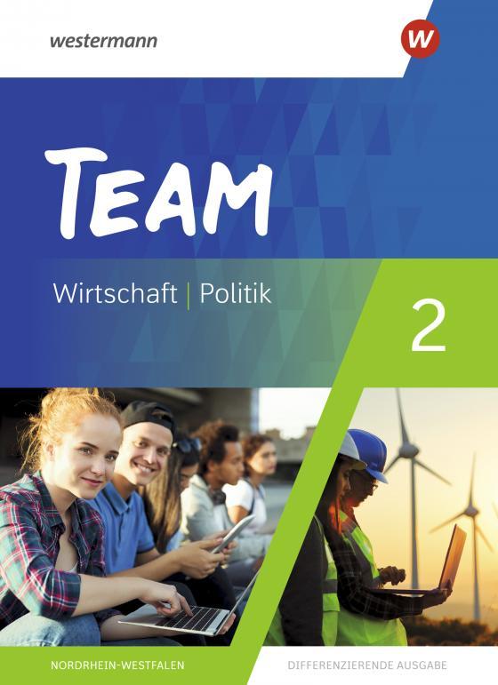 Cover-Bild TEAM / TEAM - Arbeitsbücher für Politik und Wirtschaft - Differenzierende Ausgabe Nordrhein-Westfalen – Ausgabe 2020
