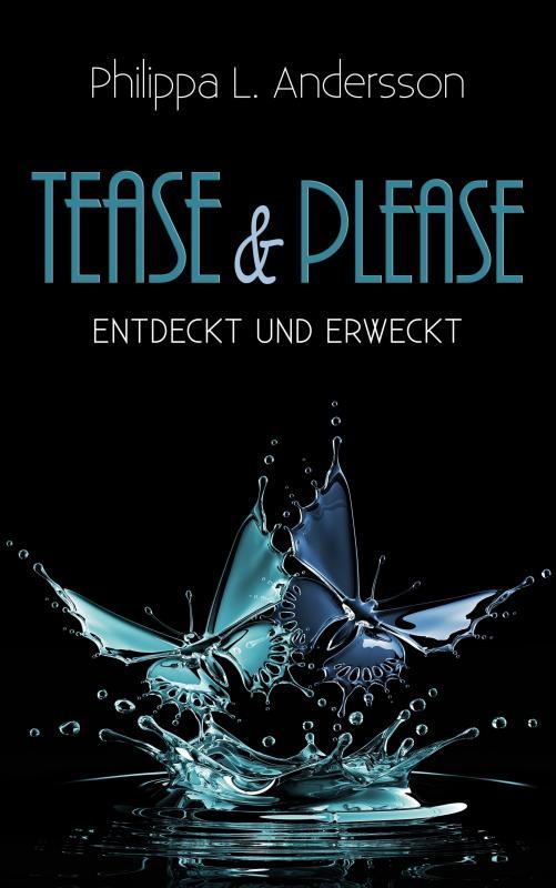 Cover-Bild Tease & Please – entdeckt und erweckt