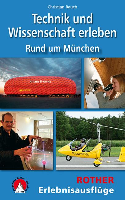 Cover-Bild Technik und Wissenschaft erleben - Rund um München