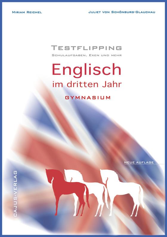 Cover-Bild Testflipping. 3. Jahr Englisch. Das Schulaufgabenbuch.Schulaufgaben, Exen und mehr