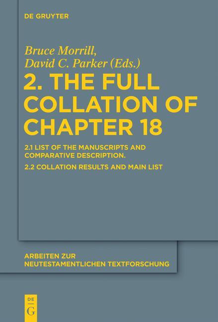 Cover-Bild Text und Textwert der griechischen Handschriften des Neuen Testaments.... / 2. The Full Collation of Chapter 18