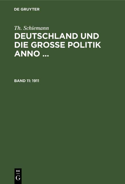 Cover-Bild Th. Schiemann: Deutschland und die große Politik anno ... / 1911