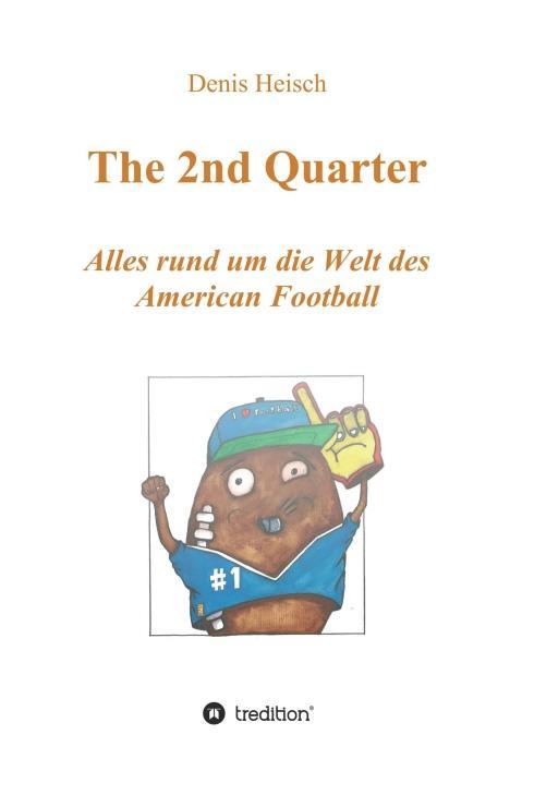 Cover-Bild The 2nd Quarter - Alles rund um die Welt des American Football