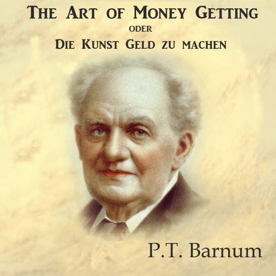 Cover-Bild The Art of Money Getting oder Die Kunst Geld zu machen