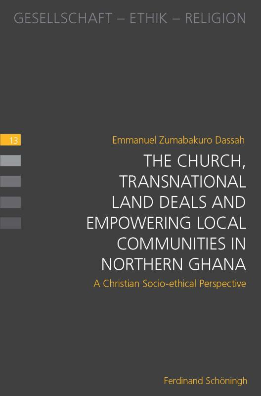 Cover-Bild The Church, Transnational Land Deals and Empowering Local Communities in Northern Ghana