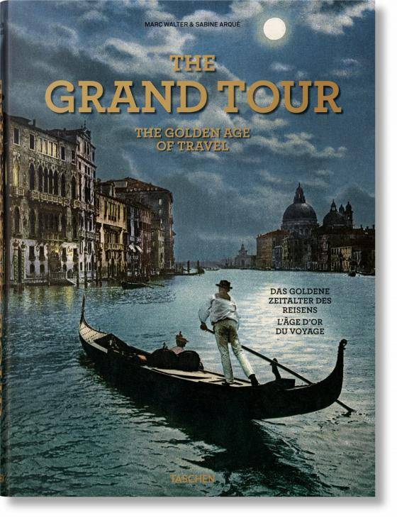 Cover-Bild The Grand Tour. The Golden Age of Travel