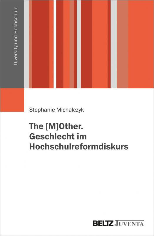 Cover-Bild The [M]OTHER. Geschlecht im Hochschulreformdiskurs