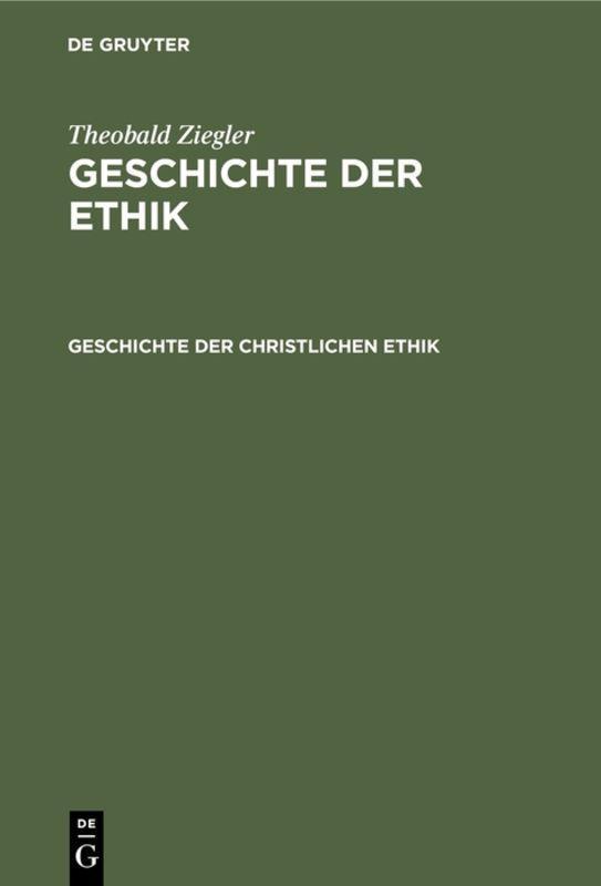 Cover-Bild Theobald Ziegler: Geschichte der Ethik / Geschichte der christlichen Ethik