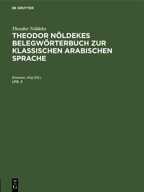 Cover-Bild Theodor Nöldekes Belegwörterbuch zur klassischen arabischen Sprache / Theodor Nöldekes Belegwörterbuch zur klassischen arabischen Sprache. Lfg. 2