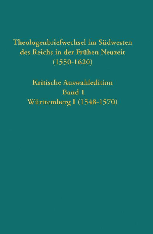 Cover-Bild Theologenbriefwechsel im Südwesten des Reichs in der Frühen Neuzeit (1550-1620)