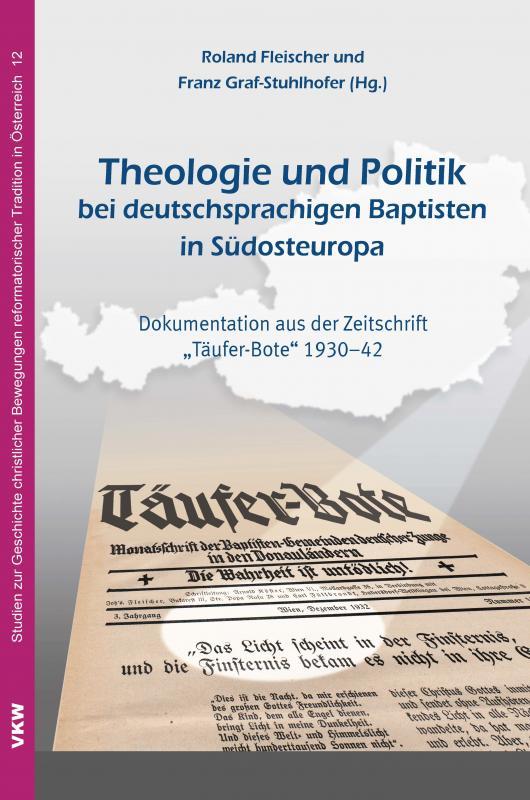 Cover-Bild Theologie und Politik bei deutschsprachigen Baptisten in Südosteuropa