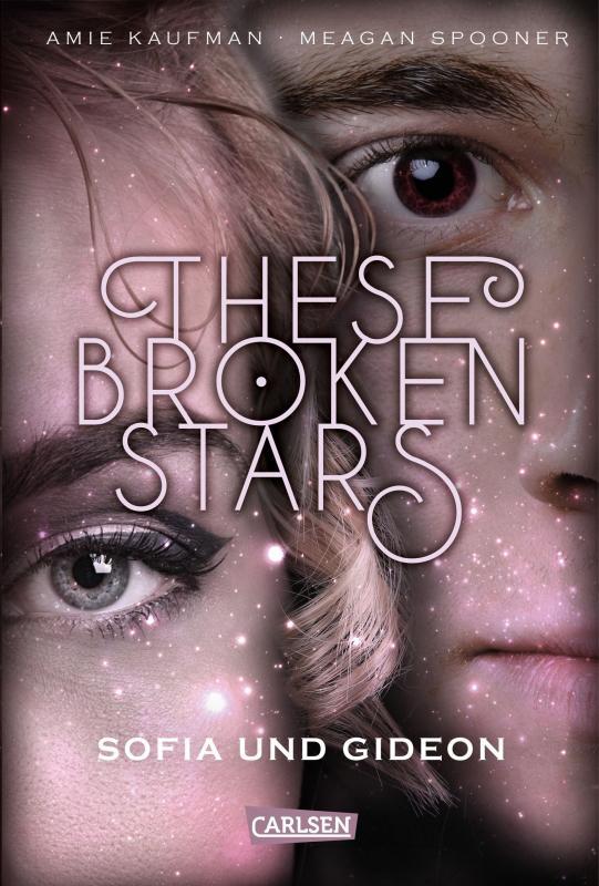 Cover-Bild These Broken Stars. Sofia und Gideon (Band 3)