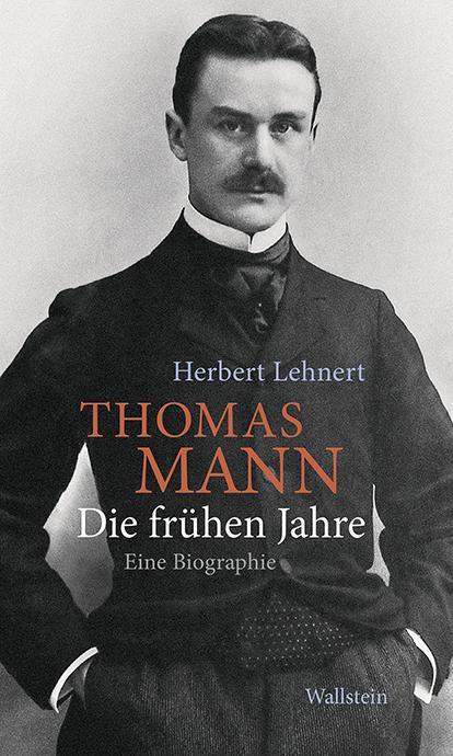 Cover-Bild Thomas Mann. Die frühen Jahre