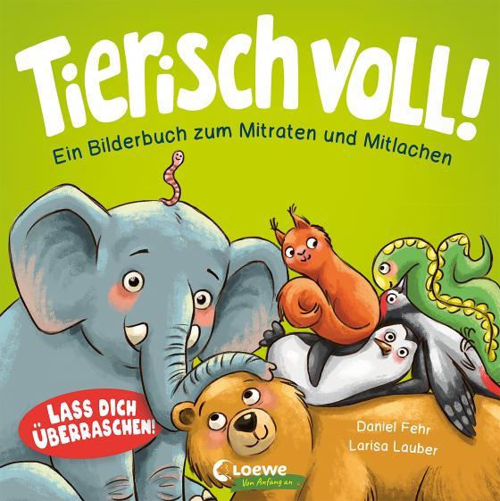 Cover-Bild Tierisch voll! - Ein Bilderbuch zum Mitraten und Mitlachen