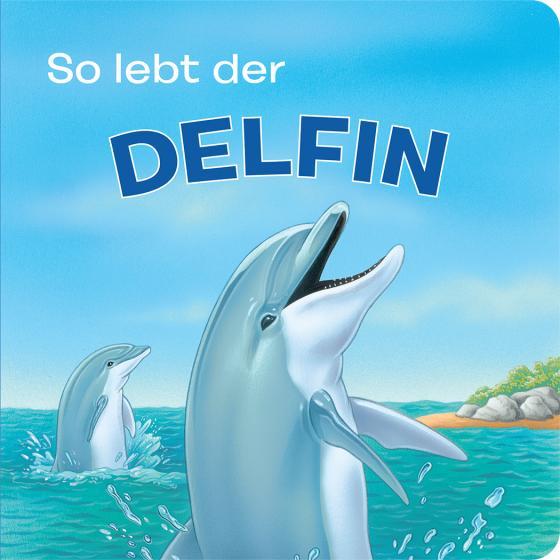 Cover-Bild Tierkindergeschichten - So lebt der Delfin